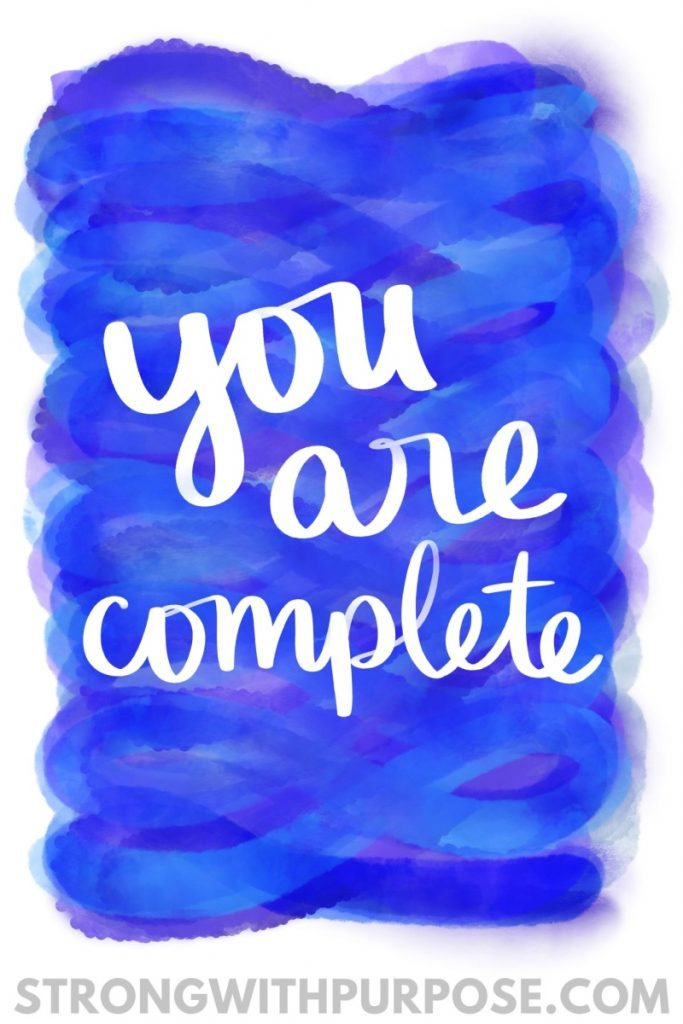 You Are Complete - Strong with Purpose