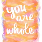 You are Whole