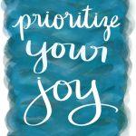Prioritize Your Joy