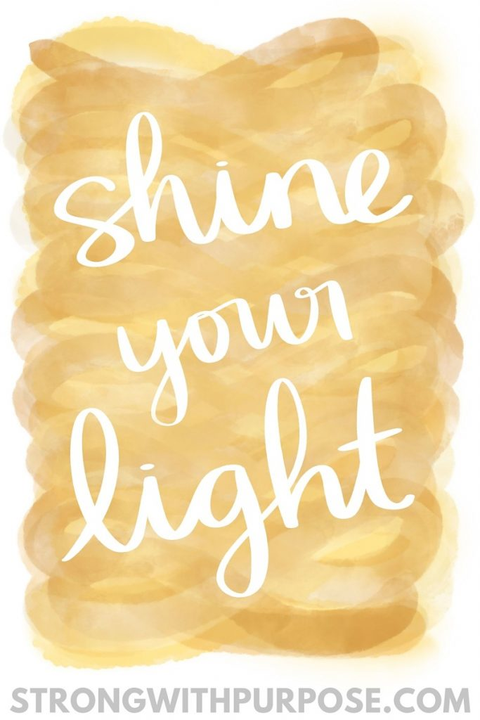 Shine Your Light - Strong with Purpose