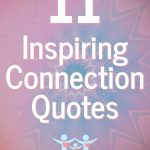 11 Inspiring Connection Quotes