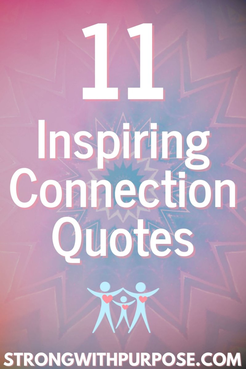 11 Inspiring Connection Quotes - Strong with Purpose