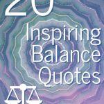 20 Inspiring Balance Quotes