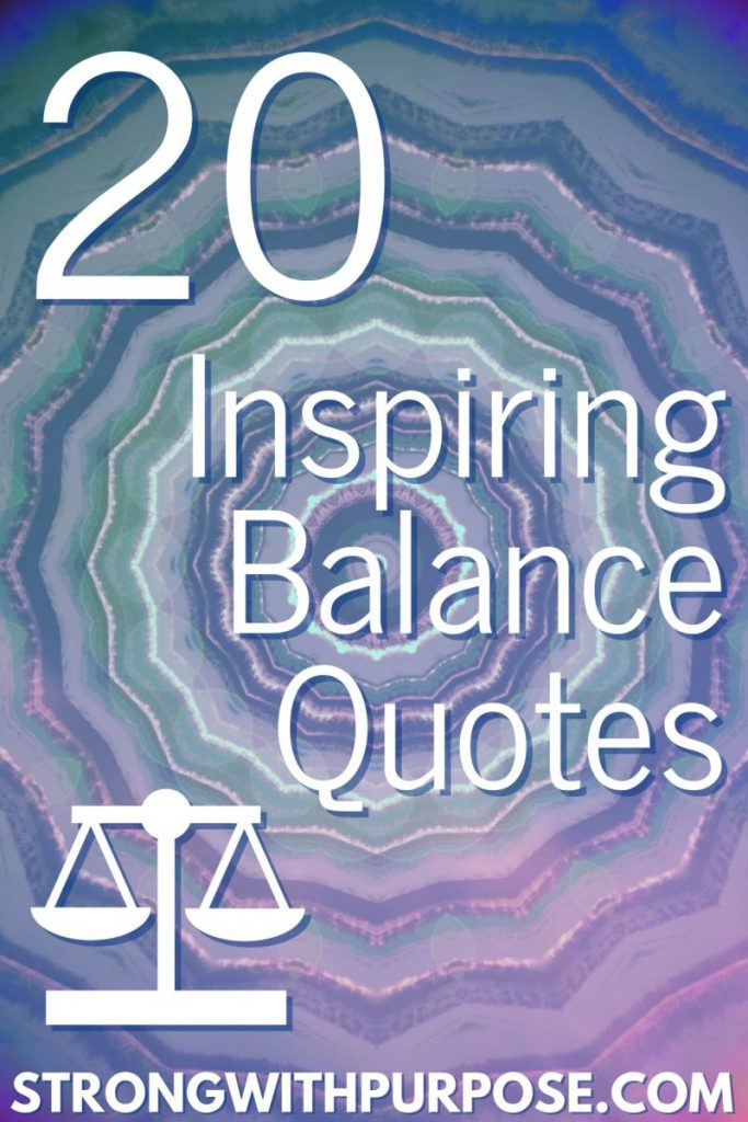 20 Inspiring Balance Quotes - Strong with Purpose