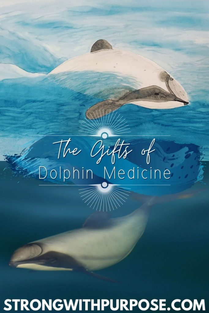 The Gifts of Dolphin Medicine - Strong with Purpose