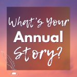 What's Your Annual Story?