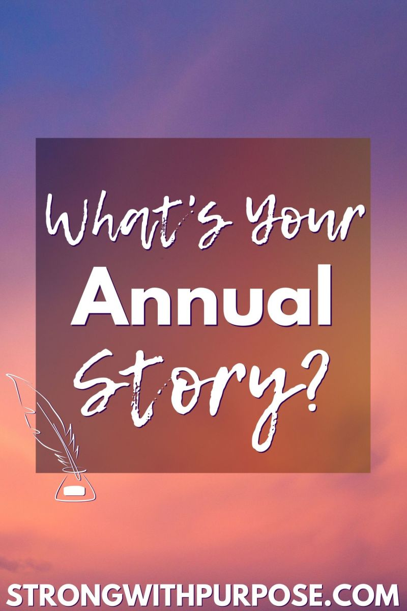 What's Your Annual Story - Strong with Purpose
