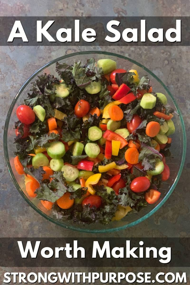 A Kale Salad Worth Making - Recipe by Strong with Purpose