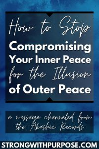 How to Stop Compromising Your Inner Peace for the Illusion of Outer Peace - Strong with Purpose