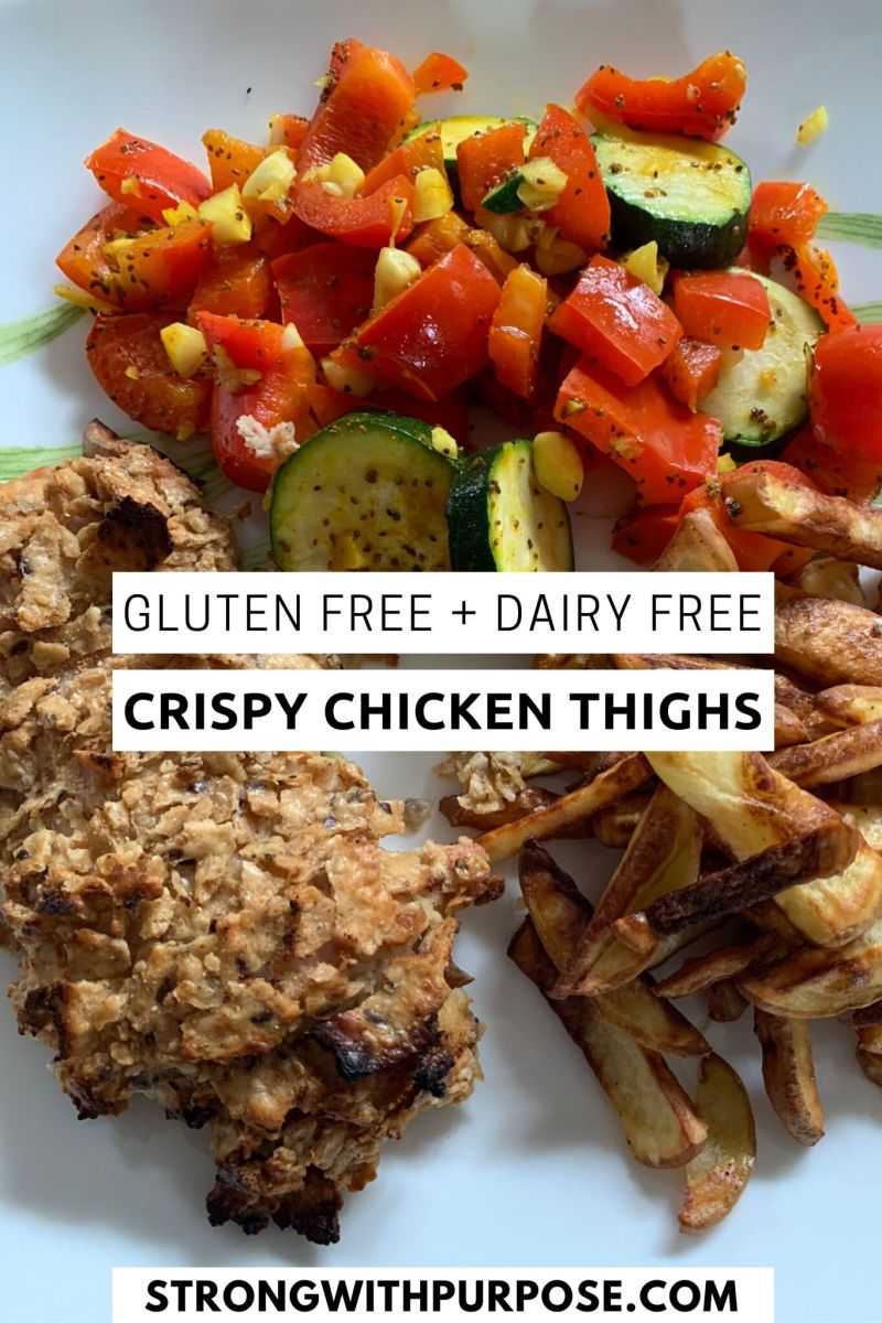 Gluten Free + Dairy Free Crispy Chicken Thighs - Strong with Purpose