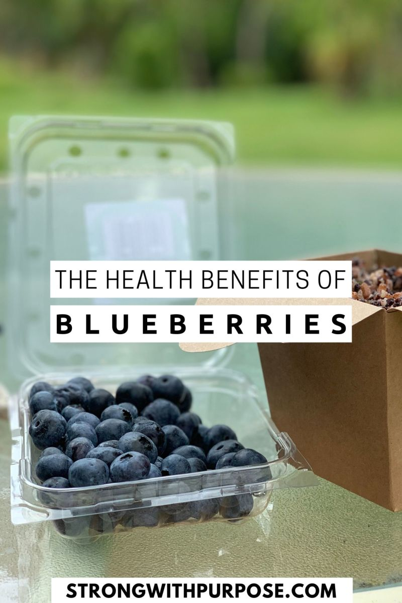The Health Benefits of Blueberries - Strong with Purpose