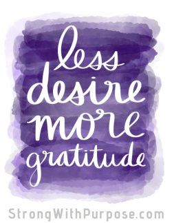 Less Desire More Gratitude Watercolor Art - Strong with Purpose