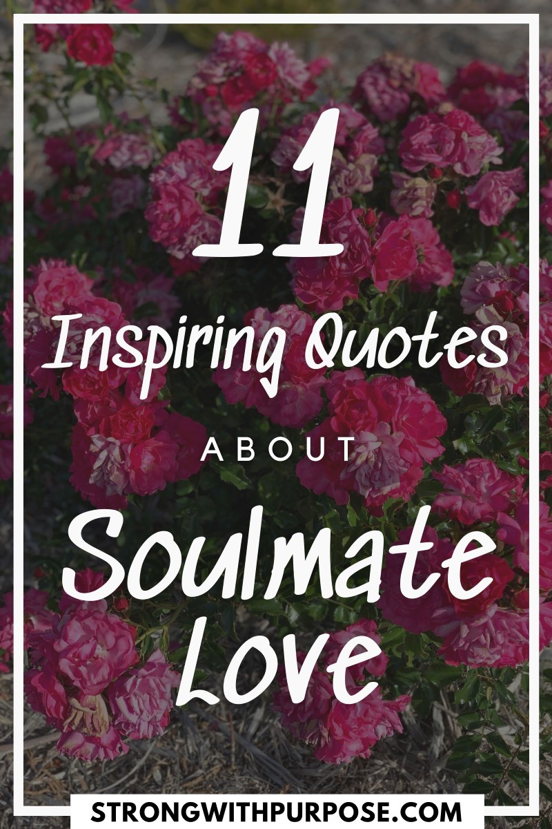 11 Inspiring Quotes about Soulmate Love - Strong with Purpose