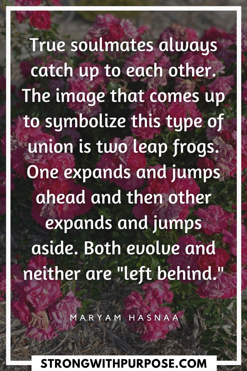 True soulmates always catch up to each other - Strong with Purpose