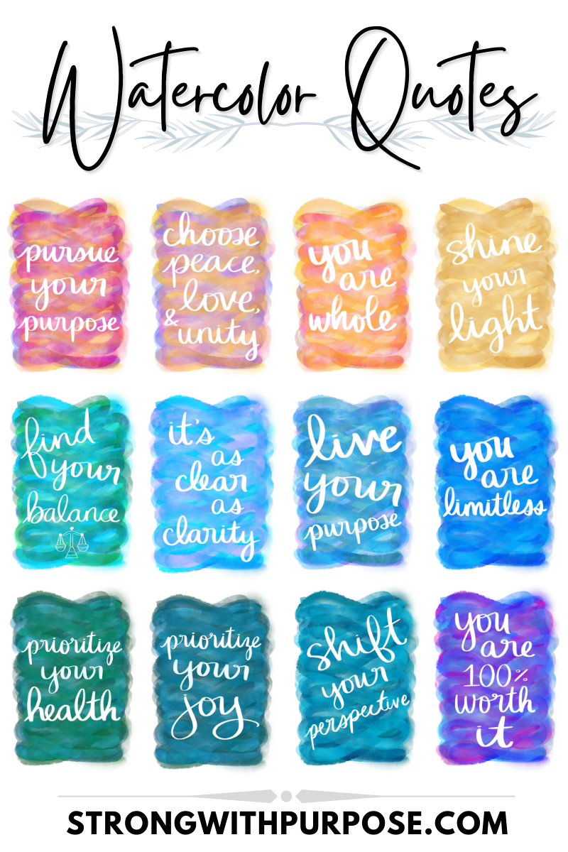 Watercolor Quotes - Graphic Design by Strong with Purpose