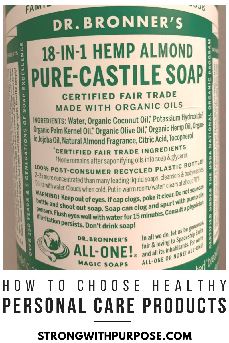 How to Choose Healthy Personal Care Products - Dr Bronners - Strong with Purpose