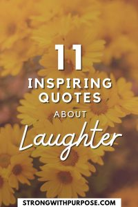 11 Inspiring Quotes about Laughter - Strong with Purpose