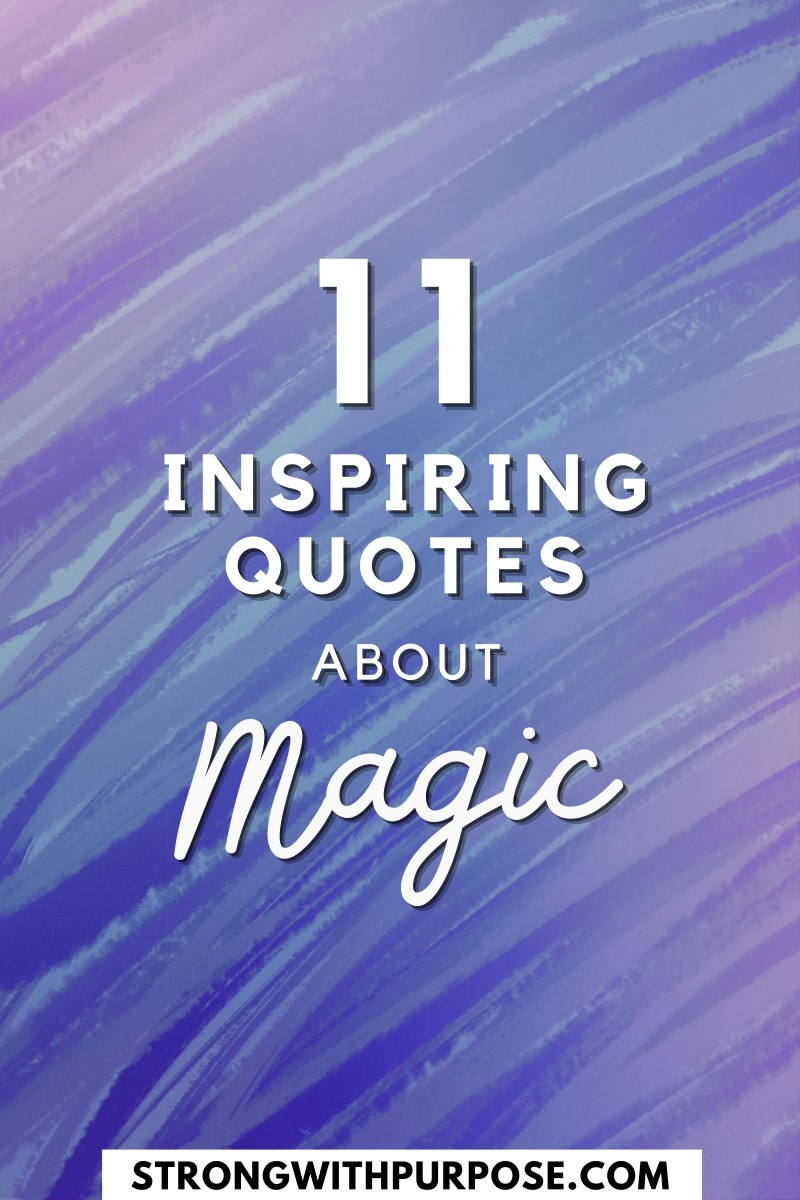 11 Inspiring Quotes about Magic - Strong with Purpose