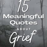 15 Meaningful Quotes about Grief