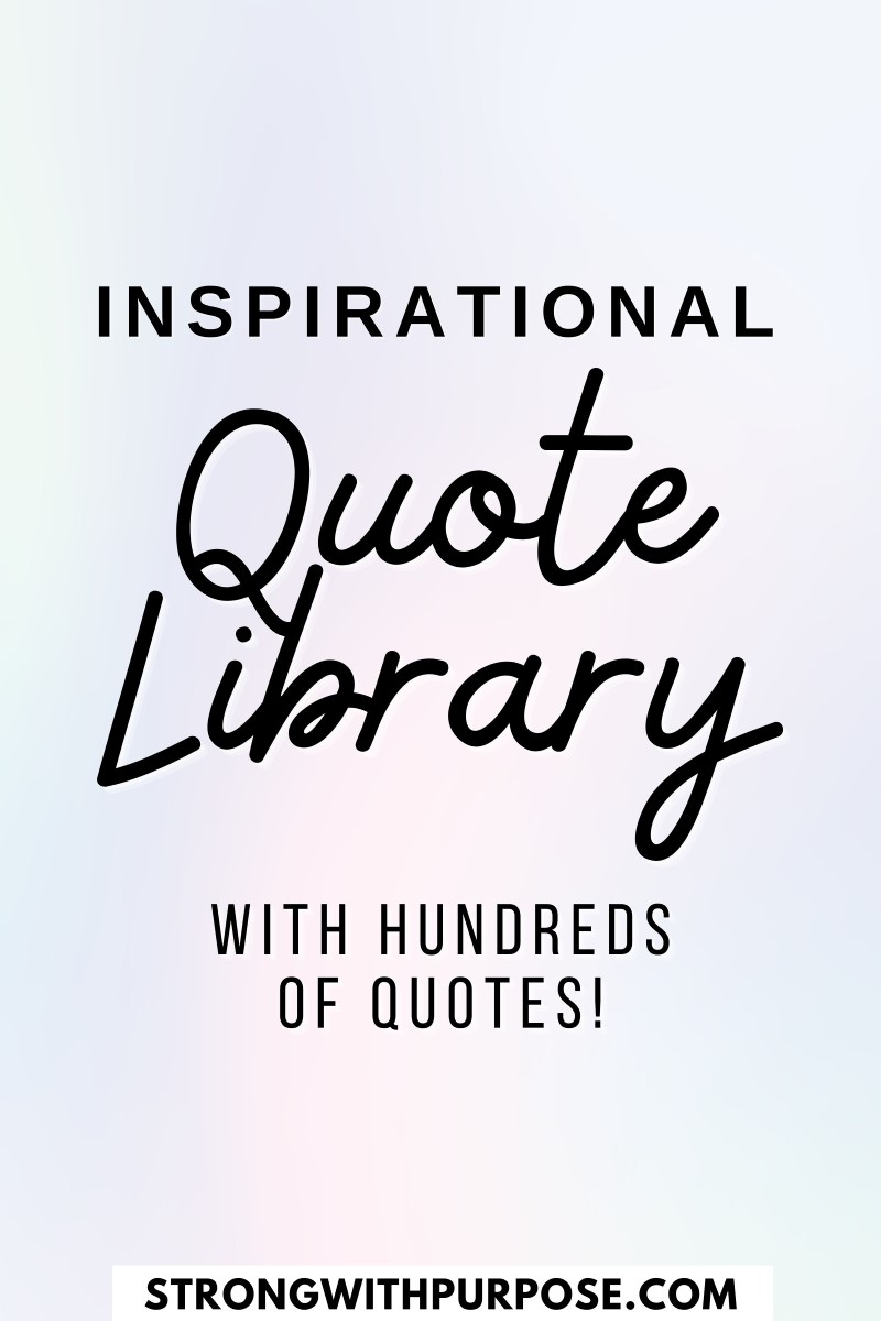 Inspirational Quote Library - Strong with Purpose