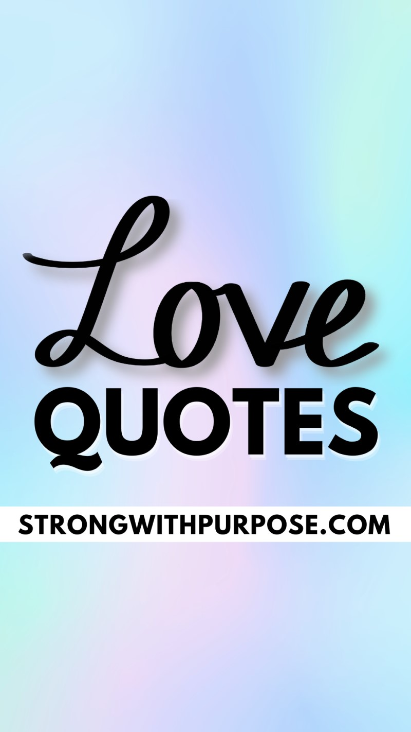 Inspiring Love Quotes - Strong with Purpose